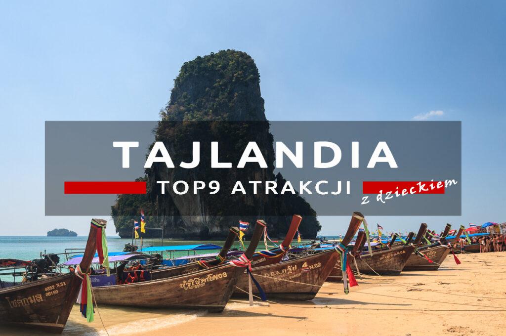 tajlandia top10 atrakcji z dzieckiem, co warto zobaczyć, tajlandia z dzieckiem
