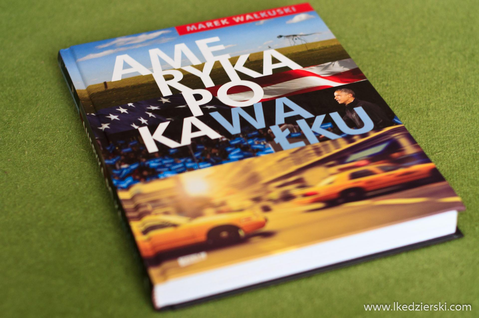 Marek Wałkuski . Ameryka po kawałku okładka książki