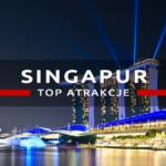 Największe atrakcje Singapuru, czyli czym zachwyciło nas Miasto Lwa