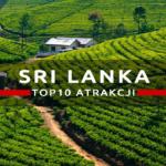 Co warto zobaczyć na Sri Lance?
