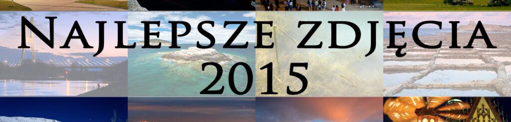 2015 najlepsze zdjęcia panorama