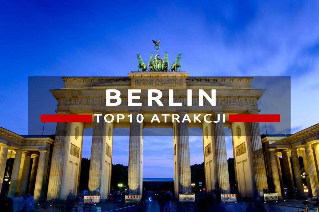 berlin top10 atrakcje berlina, co warto zobaczyć w berlinie