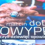 Marcin Dobas. Fotowyprawy, czyli 9 opowieści o fotografii – recenzja książki
