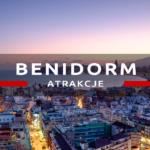 Atrakcje Benidorm – czyli jak spędzić aktywnie wczasy