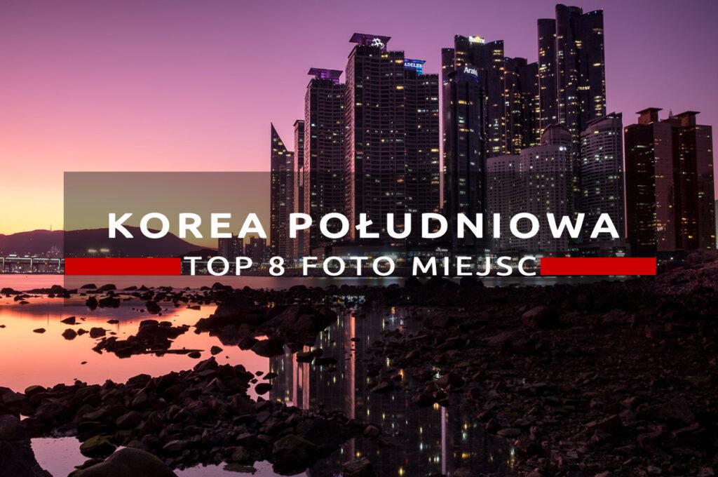 korea południowa top8 miejsc