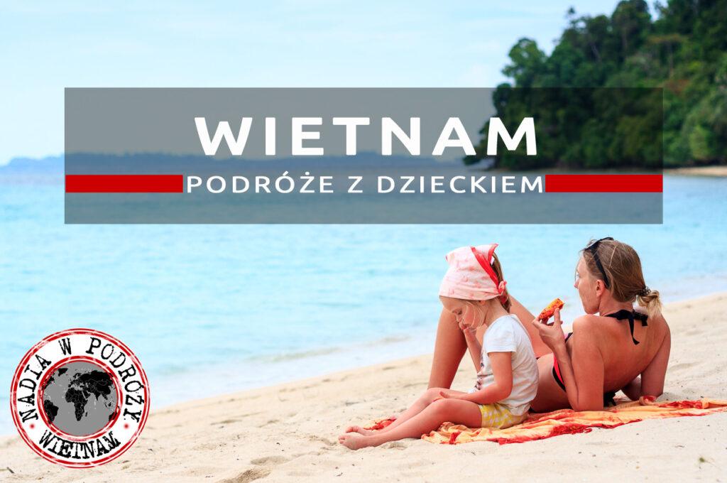 wietnam nadia w podróży podróż z dzieckiem do wietnamu