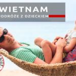 Podróż do Wietnamu z dzieckiem – część 2