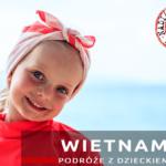 Podróż do Wietnamu z dzieckiem – część 3