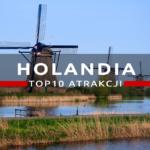 Atrakcje Holandii, czyli co warto zobaczyć w krainie wiatraków