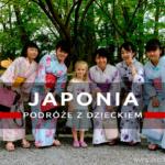 Podróż do Japonii z dzieckiem – zapiski z podróży – Kioto