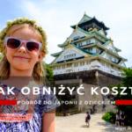 Podróż do Japonii z dzieckiem – jak obniżyć koszty?