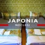 Noclegi w Japonii. Gdzie spać w Japonii? Które noclegi wybrać i ile kosztują?