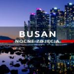 Busan na nocnych zdjęciach