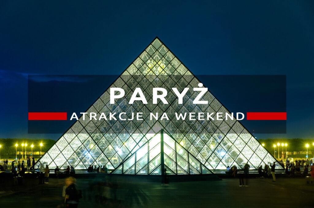 atrakcje paryża luwr paryż na weekend zwiedzanie paryża