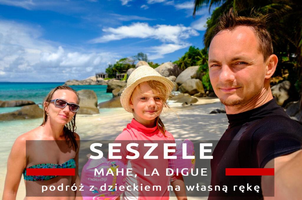 seszele la digue podróż z dzieckiem podróż na własną rękę relacja z podróży
