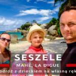 Podróż na Seszele z dzieckiem: La Digue, Mahe