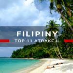 Atrakcje Filipin, czyli co warto zobaczyć na Filipinach