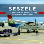 Lot malutkim samolotem na Seszelach