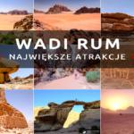 Największe atrakcje Wadi Rum, czyli jak wygląda marsjański krajobraz Jordanii