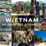 Największe atrakcje Wietnamu, czyli co warto zobaczyć w Wietnamie