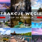 Atrakcje Węgier, czyli co warto zobaczyć na Węgrzech
