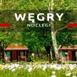 Noclegi na Węgrzech: kempingi i hostele…