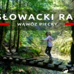 Wąwóz Piecky – piękny szlak w Słowackim Raju zupełnie bez turystów