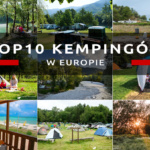 TOP10 kempingów w Europie – polecane miejsca pod namiot