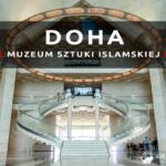 Muzeum Sztuki Islamskiej w Doha