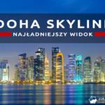 Doha skyline – najpiękniejszy widok w Doha