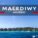 Noclegi na Malediwach. Gdzie spać na Malediwach? Które noclegi wybrać i ile kosztują?