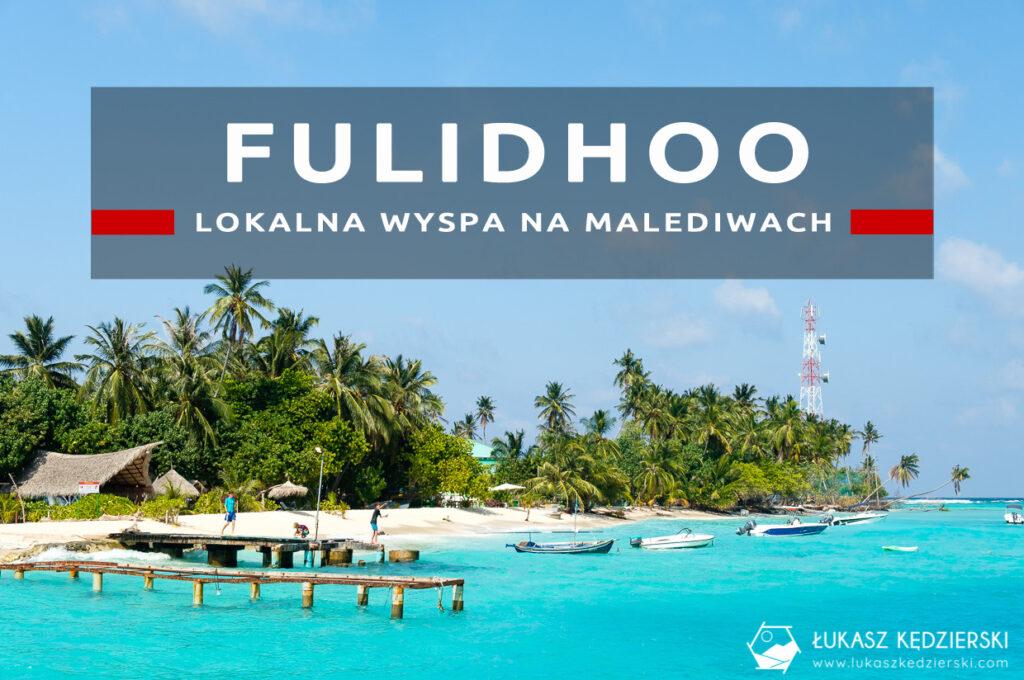 malediwy fulidhoo lokalna wyspa