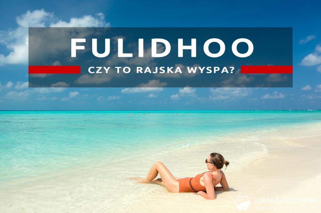 malediwy fulidhoo rajska wyspa