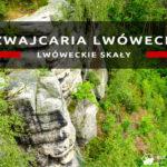 Szwajcaria Lwówecka (Lwóweckie Skały) – ciekawe miejsce z kontrowersyjnymi barierkami