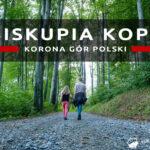 KGP#17 Biskupia Kopa – Góry Opawskie – polecany szlak, opis wejścia, informacje