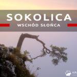 Wschód słońca z Sokolicy – rozważania fotografa amatora