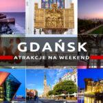 Atrakcje Gdańska na weekend, czyli co warto zobaczyć w Gdańsku